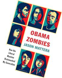 Obama Zombies: How the Liberal Machine Brainwashed My