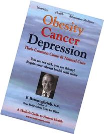 Obesity Cancer & Depression: Their Common Cause & Natural