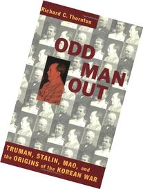 Odd Man Out: Truman, Stalin, Mao, and the Origins of the