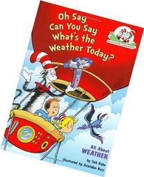 Oh Say Can You Say What's the Weather Today?: All About