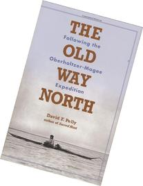 The Old Way North: Following the Oberholtzer-Magee
