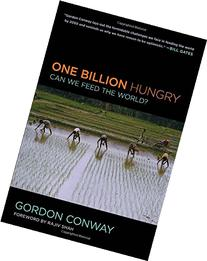 One Billion Hungry: Can We Feed the World
