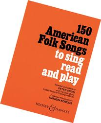 One Hundred and Fifty American Folk Songs to Sing, Read and
