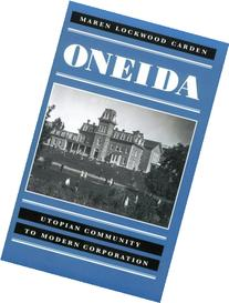 Oneida: Utopian Community to Modern Corporation