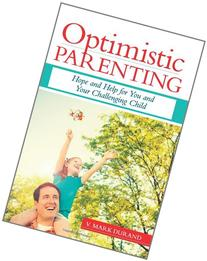 Optimistic Parenting: Hope and Help for You and Your