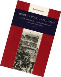 Liberty, Order, and Justice: An Introduction to the