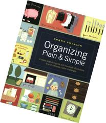 Organizing Plain and Simple: A Ready Reference Guide with