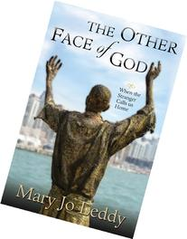 The Other Face of God: When the Stranger Calls Us Home