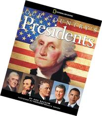 Our Country's Presidents: All You Need to Know About the