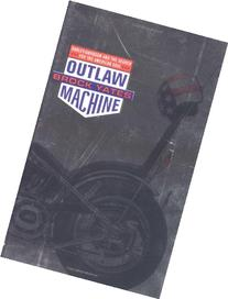 Outlaw Machine: Harley Davidson and the Search for the
