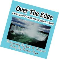 Over The Edge, A Kid's Guide to Niagara Falls, Ontario,