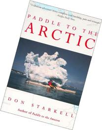Paddle to the Arctic: The Incredible Story of a Kayak Quest