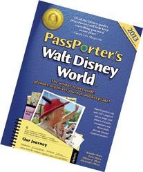 PassPorter's Walt Disney World 2013: The Unique Travel Guide