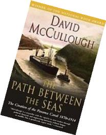 Path Between the Seas: The Creation of the Panama Canal,