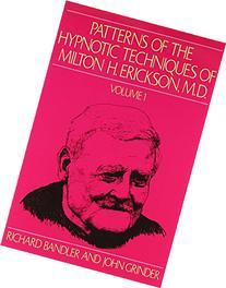 Patterns of the Hypnotic Techniques of Milton H. Erickson, M