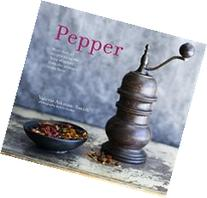 Pepper: More than 45 recipes using the 'king of spices&