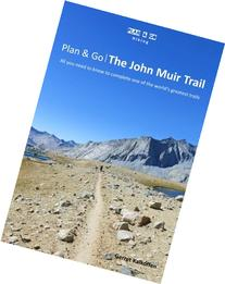 Plan & Go: The John Muir Trail- All You Need to Know to
