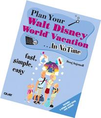 Plan Your Walt Disney World Vacation In No Time