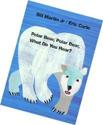 Polar Bear, Polar Bear, What Do You Hear