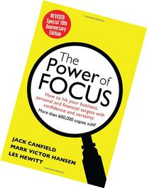 Power of Focus: How to Hit Your Business, Personal and
