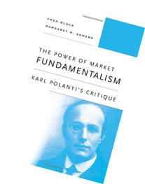 The Power of Market Fundamentalism: Karl Polanyi's Critique