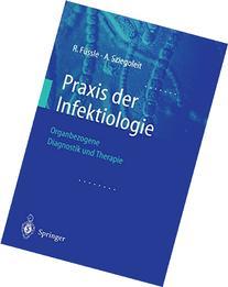 Praxis der Infektiologie: Organbezogene Diagnostik und