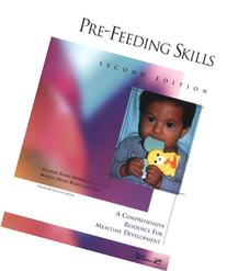 Pre-Feeding Skills: A Comprehensive Resources for Mealtime