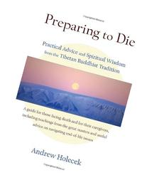 Preparing to Die: Practical Advice and Spiritual Wisdom from