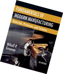 Fundamentals of Modern Manufacturing: Materials, Processes,