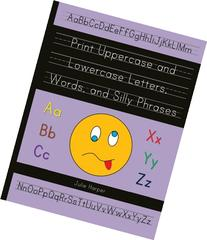 Print Uppercase and Lowercase Letters, Words, and Silly