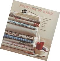 Printing by Hand: A Modern Guide to Printing with Handmade