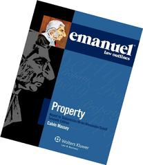 Emanuel Law Outlines: Property Keyed to Dukeminier, Krier,