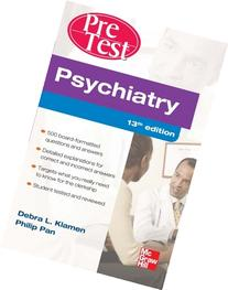Psychiatry PreTest Self-Assessment And Review, Thirteenth