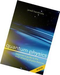 Quantum Physics: Superstrings, Einstein & Bohr, Quantum
