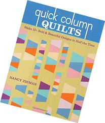 Quick Column Quilts: Make 12+ Bold and Beautiful Designs in