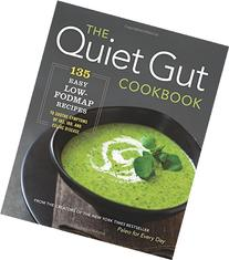 The Quiet Gut Cookbook: Easy Low-FODMAP Recipes for Common
