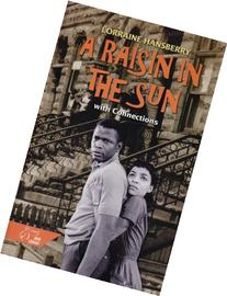 A Raisin in the Sun: with Connections