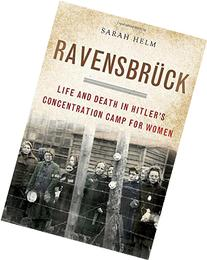 Ravensbruck: Life and Death in Hitler's Concentration Camp