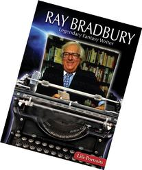 Ray Bradbury: Legendary Fantasy Writer