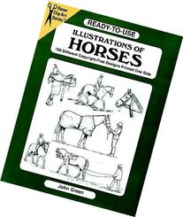 Ready-to-Use Illustrations of Horses: 150 Different