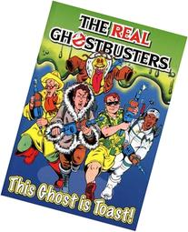 The Real Ghostbusters: This Ghost Is Toast