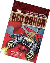 The Red Baron: The Graphic History of Richthofen's Flying