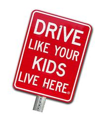 Drive Like Your Kids Live Here Reflective Traffic Sign, Slow