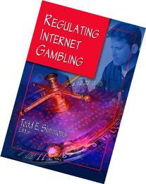 Regulating Internet Gambling