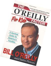 The O'Reilly Factor for Kids: A Survival Guide for America's