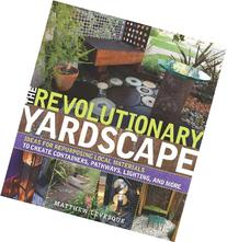 The Revolutionary Yardscape: Ideas for Repurposing Local