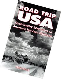 Road Trip USA: Cross-Country Adventures on America's Two-