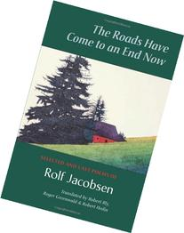 The Roads Have Come to an End Now: Selected and Last Poems