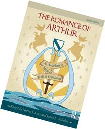 The Romance of Arthur: An Anthology of Medieval Texts in