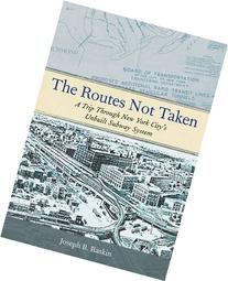 The Routes Not Taken: A Trip Through New York City's Unbuilt